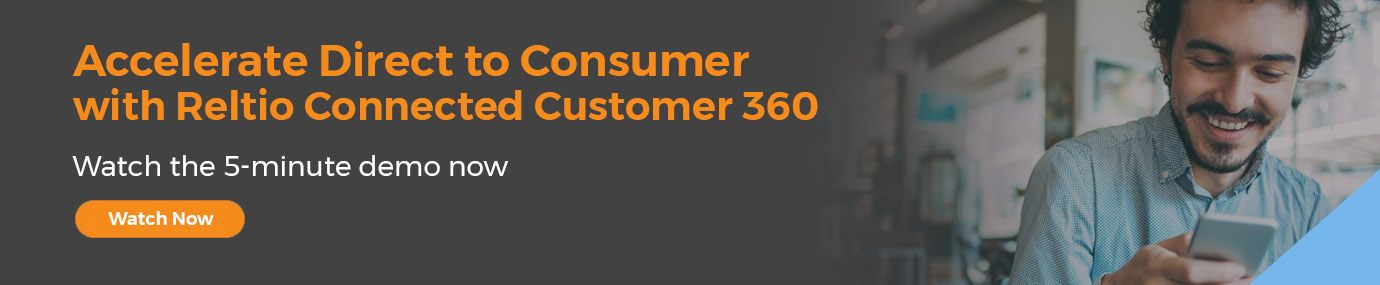 Demo: Accelerate Direct to Consumer with Reltio Connected Customer 360